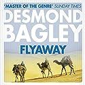 Flyaway Audiobook by Desmond Bagley Narrated by Paul Tyreman