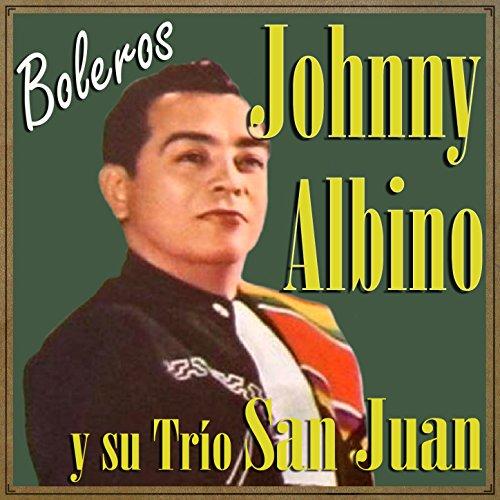 ... Johnny Albino y Su Trío San Juan