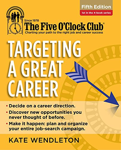 Targeting a Great Career (The Five O'Clock Club)