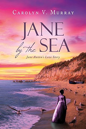 Book: Jane by the Sea - Jane Austen's Love Story by Carolyn V. Murray