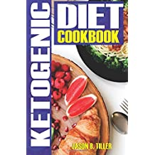 Ketogenic Diet Cookbook: Weight Loss With Everyday Food Based Ketosis