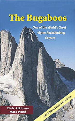 - The Bugaboos One of the World's Great Alpine Rockclimbing Centres