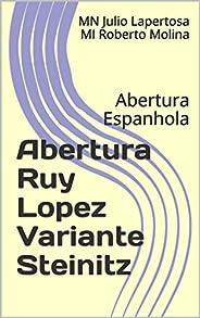 Abertura Ruy Lopez Variante Steinitz: Abertura Espanhola