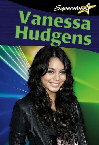 Vanessa Hudgens (Superstars! (Crabtree))