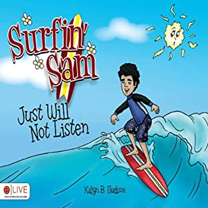Surfin' Sam Just Will Not Listen Audiobook