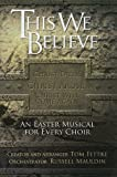 This We Believe: An Easter Musical for Every Choir