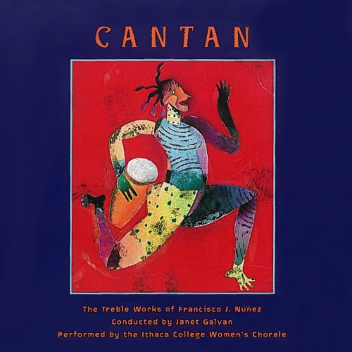 Cantan: The Treble Works of Francisco J. Núñez