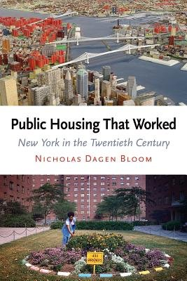 Download Public Housing That Worked( New York in the Twentieth Century)[PUBLIC HOUSING THAT WORKED][Paperback] ebook