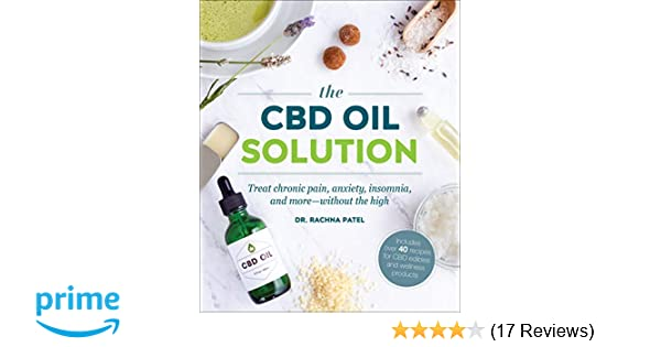 The CBD Oil Solution: Treat Chronic Pain, Anxiety, Insomnia