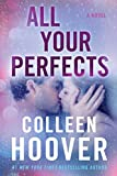 colleen hoover - All Your Perfects: A Novel
