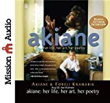 img - for By Akiane Kramarik, Foreli Kramarik(A)/Amy Rubinate(N):Akiane: Her Life, Her Art, Her Poetry [AUDIOBOOK] (Books on Tape) [AUDIO CD] book / textbook / text book