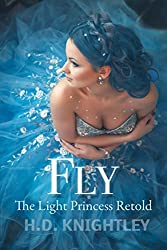 Fly: The Light Princess Retold