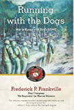 Running with the Dogs: War in Korea with D/2/7, USMC