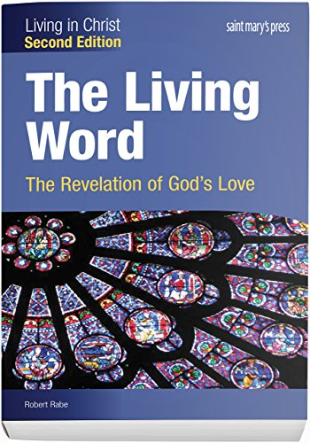 The Living Word: The Revelation of God's Love (Second Edition) Student Text (Living in Christ)