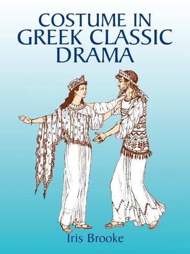 Costume in Greek Classic Drama (Dover Fashion and (Greek Theater History Costumes)