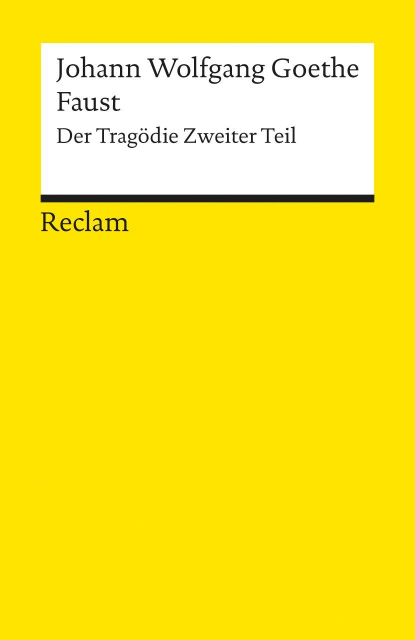 Faust: Der Tragödie zweiter Teil (Reclams Universal-Bibliothek)