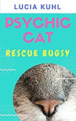 Rescue Bugsy (Psychic Cat Paranormal Cozy Mystery Novelette Book 1)