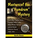 """Masters of the """"Humdrum"""" Mystery: Cecil John Charles Street, Freeman Wills Crofts, Alfred Walter Stewart and the British Detective Novel, 1920-1961"""
