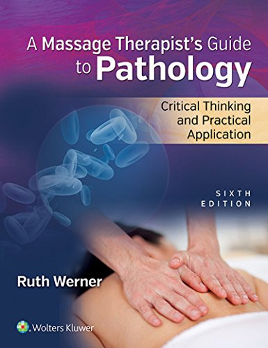 [Ebook] Massage Therapist's Guide to Pathology: Critical Thinking and Practical Application<br />T.X.T