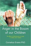 Anger in the Bosom of Our Children, Cornelius Evans, 0595303285