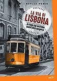 La via di Lisbona: In fuga dal nazismo nella città sospesa (Italian Edition)