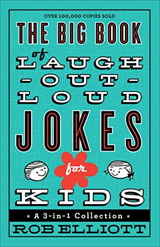 The Big Book of Laugh-Out-Loud Jokes for Kids: A 3-in-1 Collection ()