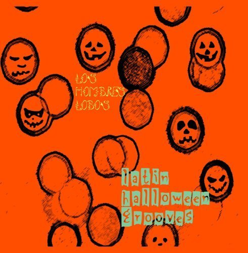 Latin Halloween Grooves by Los Hombres Lobos -