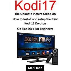 Installing New Kodi 17 Krypton on Fire TV stick for Beginners: A picture guide on how to install the latest version of kodi on firestick in less than 2 hours including setup of Exodus Add-ons