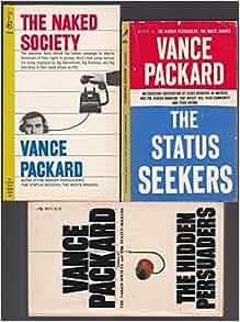 vance packard status seekers Vance packard was born on may 22, 1914 in granville summit, pennsylvania 1959 the status seekers - describing american social stratification and behavior.