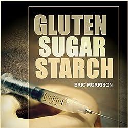 Gluten, Sugar, Starch