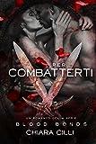 Per Combatterti (Blood Bonds Vol. 5) (Italian Edition)