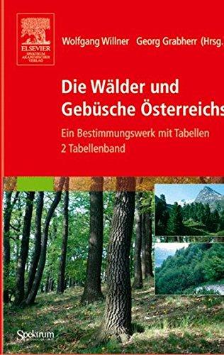 Die Wälder und Gebüsche Österreichs: Ein Bestimmungswerk mit Tabellen - Textband und Tabellenband