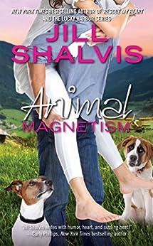 Animal Magnetism (An Animal Magnetism Novel Book 1) by [Shalvis, Jill]