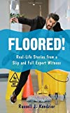 img - for Floored!: Real-Life Stories from a Slip and Fall Expert Witness book / textbook / text book