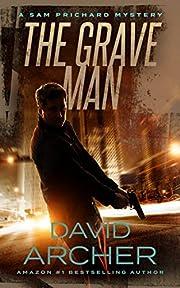 The Grave Man - A Sam Prichard Mystery (Sam Prichard, Mystery, Thriller, Suspense, Private Investigator Book 1)