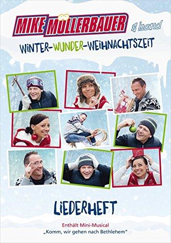 Winter-Wunder-Weihnachtszeit (Liederheft): incl. Mini-Musical