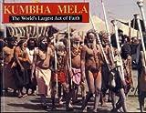 Kumbha Mela: The World's Largest Act of Faith