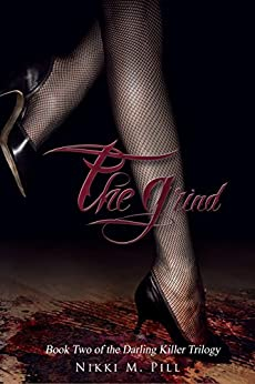 The Grind (The Darling Killer Trilogy Book 2) by [Pill, Nikki M.]