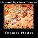 Rare Conditions | Thomas Hodge