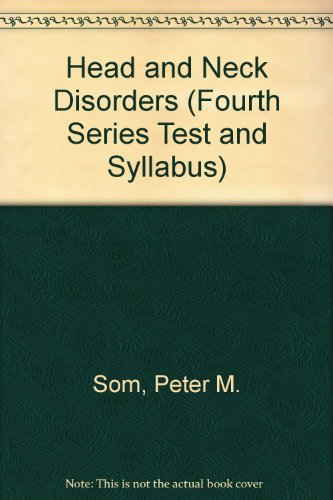 Head and Neck Disorders (FOURTH SERIES TEST AND SYLLABUS)