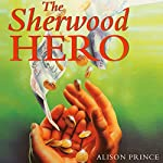 The Sherwood Hero | Alison Prince
