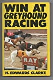 Win at Greyhound Racing, Edwards, Clarke H., 0948353279
