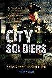 City Soldiers, Frank P. Stiles, 1478727381