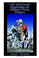 Las Aventuras Espaciales De William Perez William (Spanish Edition) Paperback