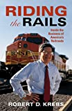 img - for Riding the Rails: Inside the Business of America's Railroads (Railroads Past and Present) book / textbook / text book
