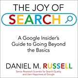 The Joy of Search: A Google Insider's Guide to