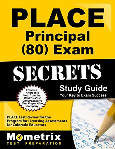 PLACE Principal (80) Exam Secrets Study Guide: PLACE Test Review for the Program for Licensing Assessments for Colorado Educators