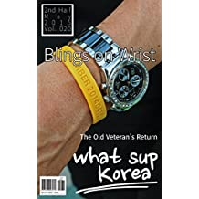 what sup Korea Vol.020: Blings on Wrist / THE OLD VETERAN's RETURN