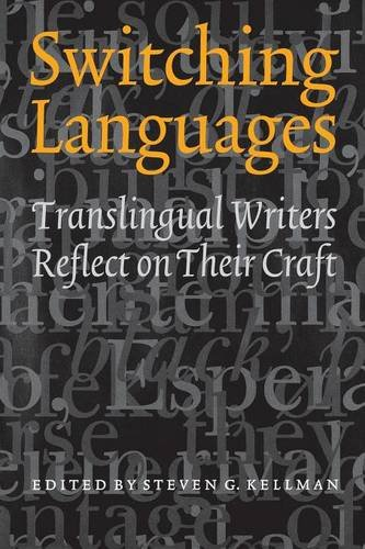 Switching Languages: Translingual Writers Reflect on Their Craft by Brand: University of Nebraska Press