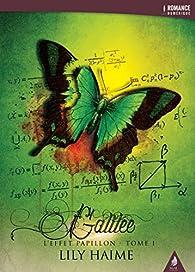 L'effet papillon, tome 1 : Galilée par Lily Haime
